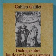 Libros de segunda mano: DIÁLOGO SOBRE LOS DOS MÁXIMOS SISTEMAS DEL MUNDO PTOLOMAICO Y COPERNICANA, DE GALILEO. ALIANZA, 1995. Lote 257353950