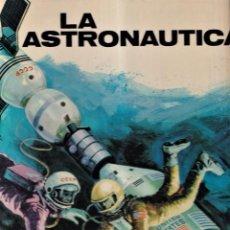 Libros de segunda mano: LA ASTRONAUTICA - ANTONIO RIBERA - PLAZA JANÉS 1975. Lote 257715010