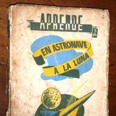 Libros de segunda mano: EN ASTRONAVE A LA LUNA POR J. CONTISIERE DE ED. LUIS URIARTE EN MADRID 1955 PRIMERA EDICIÓN. Lote 257937630