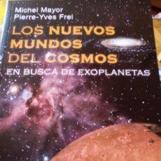Libros de segunda mano: LOS NUEVOS MUNDOS DEL COSMOS. EN BUSCA DE EXOPLANETAS. MICHEL MAYOR Y PIERRE-YVES FREI. Lote 257945340