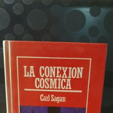 Libros de segunda mano: LA CONEXION COSMICA/1/ CARL SAGAN / MUY INTERESANTE/ EDICIONES ORBIS. Lote 260388595