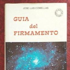 Livres d'occasion: GUÍA DEL FIRMAMENTO. JOSÉ LUIS COMELLAS. RIALP ED. 1990. 4ª EDICIÓN REVISADA. MUY BUEN ESTADO!!. Lote 260409870