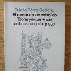 Livros em segunda mão: EL RUMOR DE LAS ESTRELLAS, EULALIA PEREZ SEDEÑO, ED. SIGLO XXI, 1986. MUY RARO. Lote 261917060