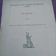 Libros de segunda mano: DESCRIPCION DE LOS ASTROLABIOS DE ALFONSO X Y ARABE 1944 VER FOTO. Lote 262556565