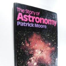 Libros de segunda mano: THE STORY OF ASTRONOMY PATRICK MOORE. Lote 262843090