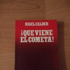 Libros de segunda mano: QUE VIENE EL COMETA. NIGEL CALDER. BIBLIOTECA CIENTÍFICA SALVAT. Lote 262950975