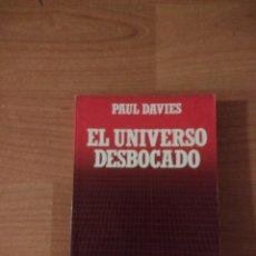 Libros de segunda mano: EL UNIVERSO DESBOCADO. PAUL DAVIES. BIBLIOTECA CIENTÍFICA SALVAT. Lote 262951510