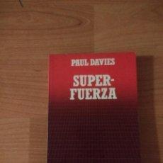 Libros de segunda mano: SUPER FUERZA. PAUL DAVIES. BIBLIOTECA CIENTÍFICA SALVAT. Lote 262951570