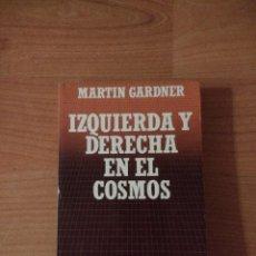 Libros de segunda mano: IZQUIERDA Y DERECHA EN EL COSMOS. MARTION GARDNER. BIBLIOTECA CIENTÍFICA SALVAT. Lote 262952195