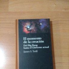Libros de segunda mano: EL MOMENTO DE LA CREACIÓN. JAMES S. TREFIL. BIBLIOTECA CIENTÍFICA SALVAT. Lote 262986910