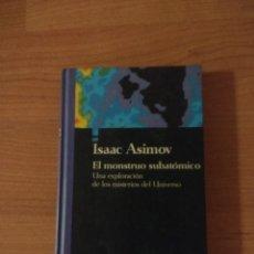 Libros de segunda mano: EL MONSTRUO SUBATÓMICO.ISAAC ASIMOV. BIBLIOTECA CIENTÍFICA SALVAT. Lote 262987110