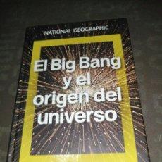 Libros de segunda mano: EL BIG BANG Y EL ORIGEN DEL UNIVERSO , NATIONAL GEOGRAPHIC. Lote 264276232