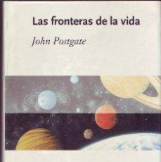 Libros de segunda mano: LAS FRONTERAS DE LA VIDA. JOHN.POSTGATE, CRÍTICA. DRAKONTOS., BARCELONA., 1995.. Lote 265488009