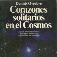 Libros de segunda mano: DENNIS OVERBYE-CORAZONES SOLITARIOS EN EL COSMOS.DOCUMENTO,303.PLANETA.1992.. Lote 265652164