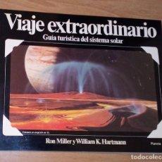 Livres d'occasion: RON MILLER, WILLIAM K. HARTMANN - VIAJE EXTRAORDINARIO. GUÍA TURÍSTICA DEL SISTEMA SOLAR. Lote 265701024