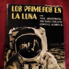 Libros de segunda mano: LOS PRIMEROS EN LA LUNA UN VIAJE CON NEIL ARMSTRONG / MICHEL COLLINS / EDWIN E ALDRIN JR. Lote 265857869