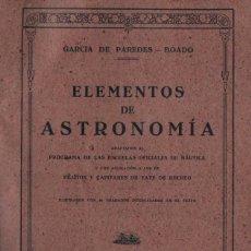 Libros de segunda mano: GARCÍA DE PAREDES - BOADO : ELEMENTOS DE ASTRONOMÍA (1941) ESCUELAS DE NÁUTICA. Lote 266175958