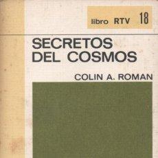 Libros de segunda mano: SECRETOS DEL COSMOS. COLIN A. ROMAN. Lote 268735109