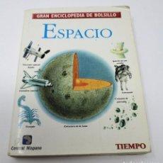 Libros de segunda mano: ESPACIO - GRAN ENCICLOPEDIA DE BOLSILLO (TIEMPO - 1995). Lote 268745529