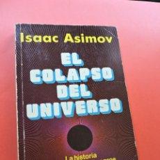 Libros de segunda mano: EL COLAPSO DEL UNIVERSO. LA HISTORIA DE LOS AGUJEROS NEGROS. ASIMOV, ISAAC. EDITORIAL DIANA 1980. Lote 268803419