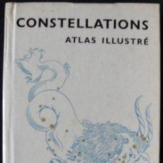 Libros de segunda mano: CONSTELLATIONS ATLAS ILLUSTRE - ATLAS ILUSTRADO DE CONSTELACIONES - EN FRANCES -. Lote 270202653