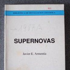 Libros de segunda mano: SUPERNOVAS JAVIER E. ARMENTÍA. Lote 270363728