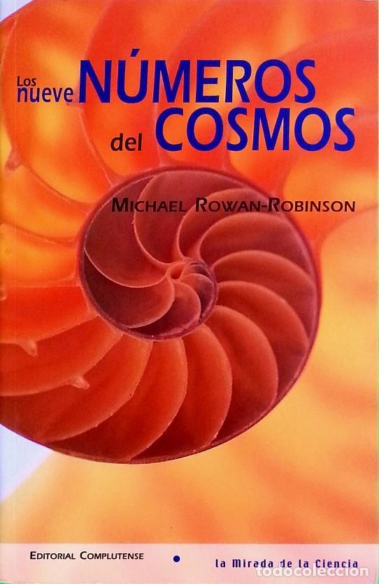 LOS NUEVE NÚMEROS DEL COSMOS - MICHAEL ROWAN-ROBINSON (Libros de Segunda Mano - Ciencias, Manuales y Oficios - Astronomía)