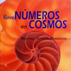 Libros de segunda mano: LOS NUEVE NÚMEROS DEL COSMOS - MICHAEL ROWAN-ROBINSON. Lote 276140698