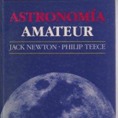 Libros de segunda mano: ASTRONOMÍA AMATEUR - JACK NEWTON / PHILIP TEECE - EDITA OMEGA 1991. Lote 277127468