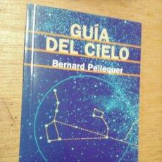 Libros de segunda mano: BERNARD PELLEQUER: GUÍA DEL CIELO. Lote 277519758