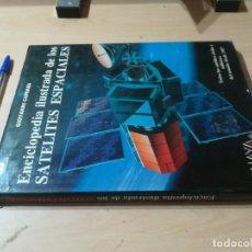 Libros de segunda mano: ENCICLOPEDIA ILUSTRADA DE LOS SATELITES ESPACIALES / GIOVANNI CAPRARA / ANAYA / AK63. Lote 278616683