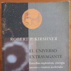 Libros de segunda mano: EL UNIVERSO EXTRAVAGANTE. ROBERT P. KIRCHNER. SIRUELA.. Lote 279424248