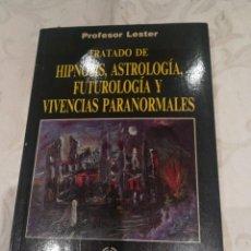 Libros de segunda mano: HIPNOSIS, ASTROLOGIA, FUTUROLOGIA Y VIVENCIAS PARANORMALES. Lote 282901108