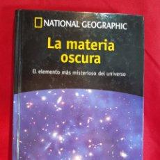 Libros de segunda mano: COLECCION UN PASEO POR EL COSMOS, Nº 1: LA MATERIA OSCURA - RBA, NATIONAL GEOGRAPHIC. Lote 284625303
