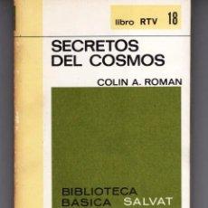 Libros de segunda mano: LIBRO RTV Nº 18 SECRETOS DEL COSMOS (COLIN A. ROMAN ) BIBLIOTECA BASICA SALVAT - SUB03M. Lote 285448738