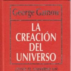 Libros de segunda mano: LA CREACIÓN DEL UNIVERSO - GEORGE GAMOW - COL. BIBLIOTECA MUY INTERESANTE, 1. ED. RBA.. Lote 287119973