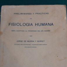 Libros de segunda mano: 1925 FISIOLOGÍA HUMANA JORGE DE MURGA Y SERRAT. Lote 287682463