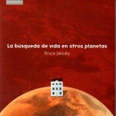 Libros de segunda mano: BRUCE JAKOSKY : LA BÚSQUEDA DE VIDA EN OTROS PLANETAS (CAMBRIDGE, 1999). Lote 287886913