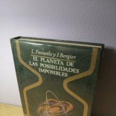 Libros de segunda mano: EL PLANETA DE LAS POSIBILIDADES IMPOSIBLES L. PAUWELS J. BERGIER. Lote 287964258