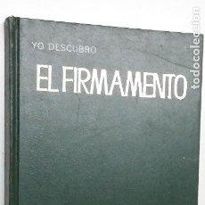 Libros de segunda mano: YO DESCUBRO EL FIRMAMENTO - PIERRE DE LATIL Y PAUL CEUZIN - ARGOS - 1971. Lote 288151268