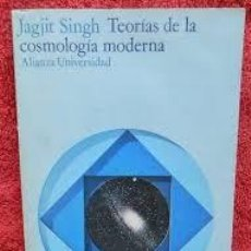 Libros de segunda mano: TEORÍAS DE LA COSMOLOGÍA MODERNA JAGIT SINGH. Lote 288194283
