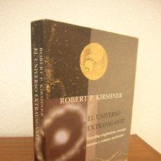Libros de segunda mano: ROBERT P. KIRSHNER: EL UNIVERSO EXTRAVAGANTE (SIRUELA, 2006) RARO. Lote 288352153