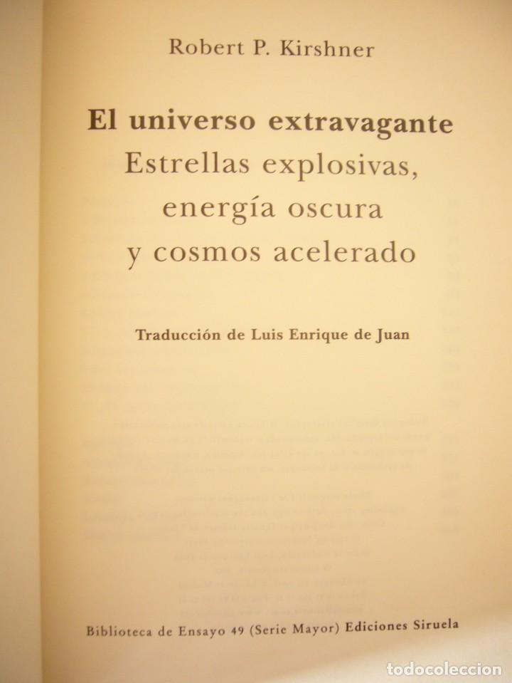 Libros de segunda mano: ROBERT P. KIRSHNER: EL UNIVERSO EXTRAVAGANTE (SIRUELA, 2006) RARO - Foto 5 - 288352153