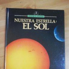 Libros de segunda mano: NUESTRA ESTRELLA: EL SOL (ROBERT ESTALELLA). Lote 288413088