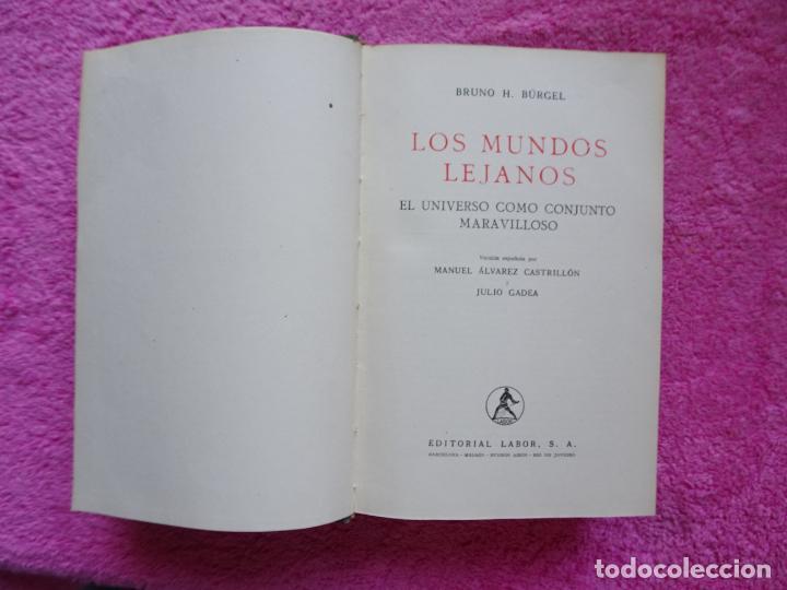 Libros de segunda mano: los mundos lejanos el universo como conjunto maravilloso editorial labor bruno h. burgel - Foto 3 - 288417763