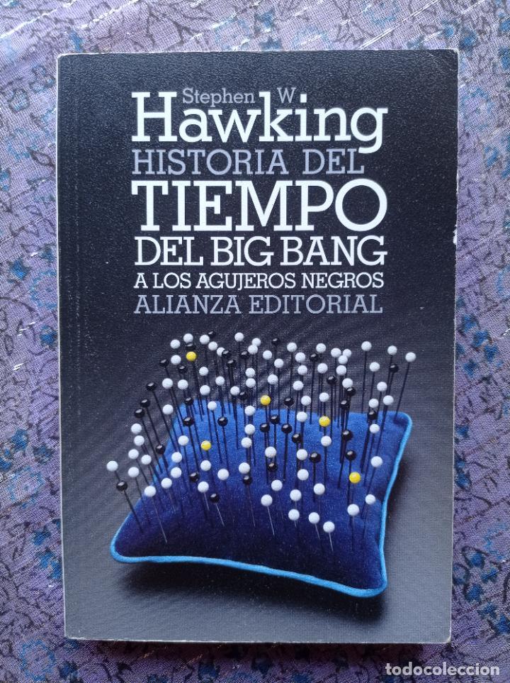 STEPHEN HAWKING. HISTORIA DEL TIEMPO. DEL BIG BANG A LOS AGUJEROS NEGROS. ALIANZA EDITORIAL (Libros de Segunda Mano - Ciencias, Manuales y Oficios - Astronomía)