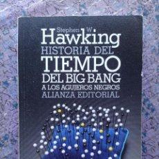 Libros de segunda mano: STEPHEN HAWKING. HISTORIA DEL TIEMPO. DEL BIG BANG A LOS AGUJEROS NEGROS. ALIANZA EDITORIAL. Lote 288574078