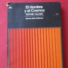Libros de segunda mano: EL HOMBRE Y EL COSMOS. RITCHIE CALDER. 1970. 332 PÁGINAS.. Lote 288606078