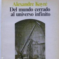 Libros de segunda mano: DEL MUNDO CERRADO AL UNIVERSO INFINITO. ALEXANDRE KOYRÉ.. Lote 290036668