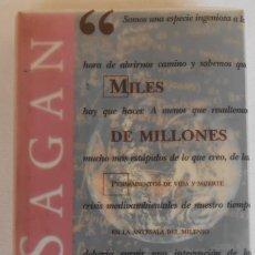 Libros de segunda mano: MILES DE MILLONES - CARL SAGAN EDICIONES B. Lote 294028213